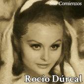 Rocío Dúrcal - Sus Comienzos by Rocío Dúrcal