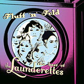 Fluff 'N' Fold: The Best of the Launderettes by The Launderettes
