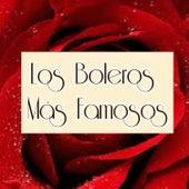 Los Boleros Más Famosos by Various Artists