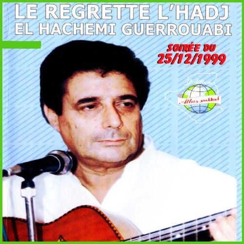 Le regretté l'Hadj El Hachemi Guerouabi (Live) by Hachemi Guerouabi