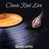 Classic Rock Live by Various Artists