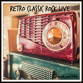 Retro Classic Rock Live by Various Artists