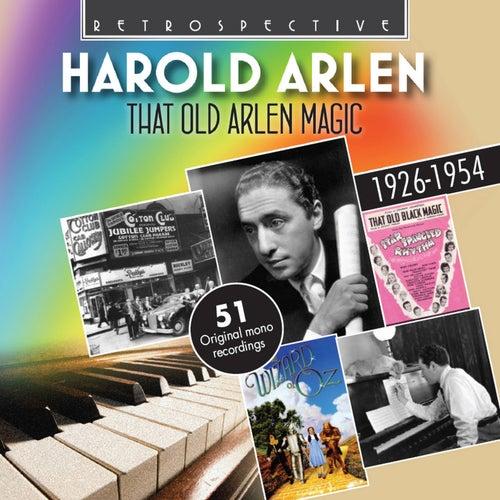 Harold Arlen: That Old Arlen Magic by Harold Arlen