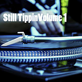 Still Tippin', Vol. 1 by Various Artists