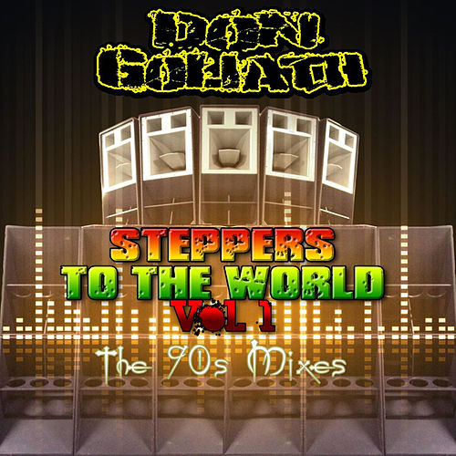 Steppers to the World, Vol. 1 (The 90s Mixes) by Don Goliath