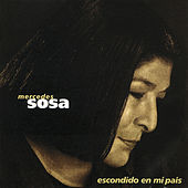 Escondido En Mi Pais by Mercedes Sosa