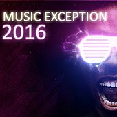 Music Exception 2016 by Various Artists