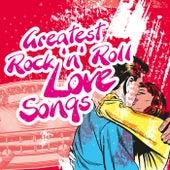 Greatest Rock 'n' Roll Love Songs von Various Artists