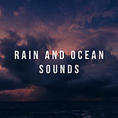 Rain And Ocean Sounds by Various Artists