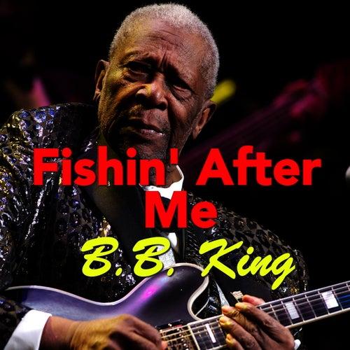 Fishin' After Me von B.B. King