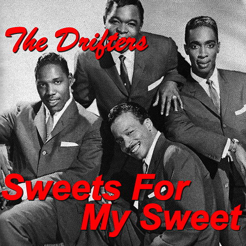 Sweets For My Sweet von The Drifters