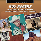 Roy Rogers: The King of the Cowboys by Roy Rogers