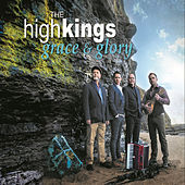 Grace & Glory by The High Kings