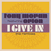 I Give In by Tony Moran