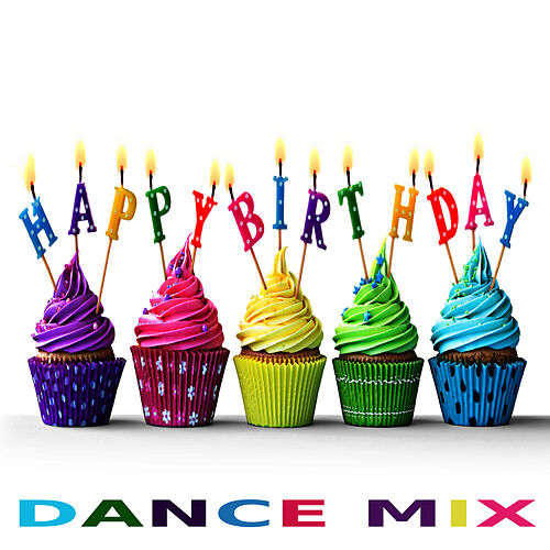 Happy Birthday (Dance Mix) by Happy Birthday