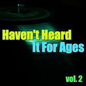 Haven't Heard It For Ages, vol. 2 von Various Artists