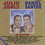 20 Éxitos Julio Jaramillo y Daniel Santos by Julio Jaramillo