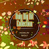 Only Big Hit Collection von Howlin' Wolf