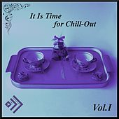 It Is Time for Chill-Out, Vol. 1 von Various Artists