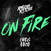 On Fire by Raleigh Ritchie