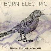 Born Electric by Shaun Taylor McManus
