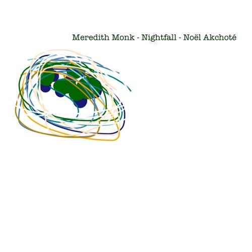Meredith Monk: Nightfall (Arr. for Guitar) by Noel Akchoté