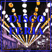 Disco Feria by Various Artists