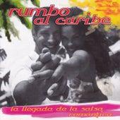 Rumbo al Caribe, La Llegada de la Salsa Romántica by Various Artists