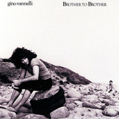 Brother To Brother by Gino Vannelli