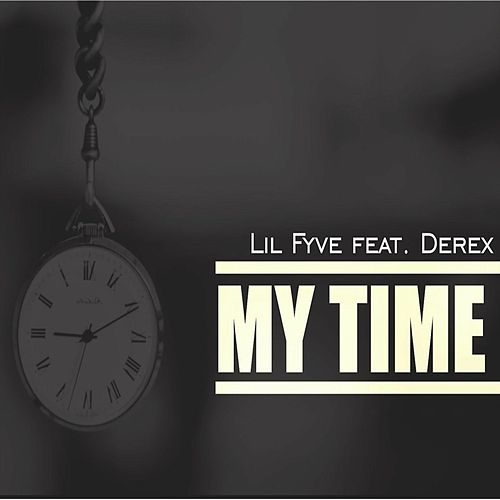 My Time by Lil Fyve
