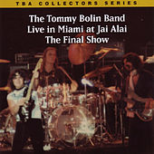 Live in Miami at Jai Alai-The Final Show by Tommy Bolin