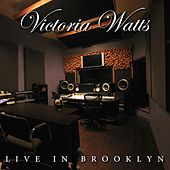 Live in Brooklyn by Victoria Watts