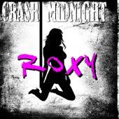 Roxy by Crash Midnight