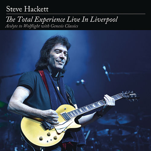 The Total Experience Live in Liverpool by Steve Hackett