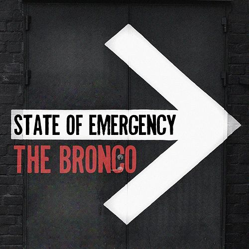 State of Emergency by Bronco