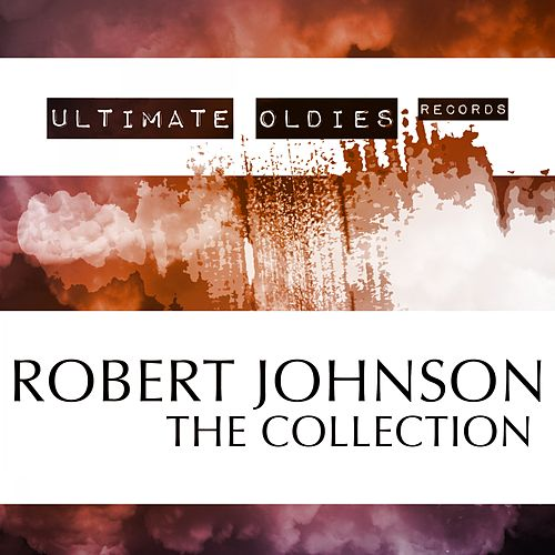 Ultimate Oldies (Robert Johnson - The Collection) von Robert Johnson