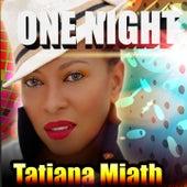 One Night by Tatiana Miath