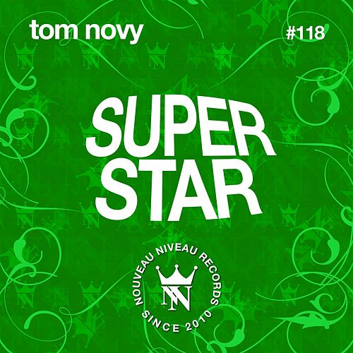 Superstar by Tom Novy