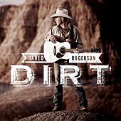 Dirt by Jared Rogerson