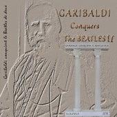 Garibaldi Conquers the Beatles II by Garibaldi