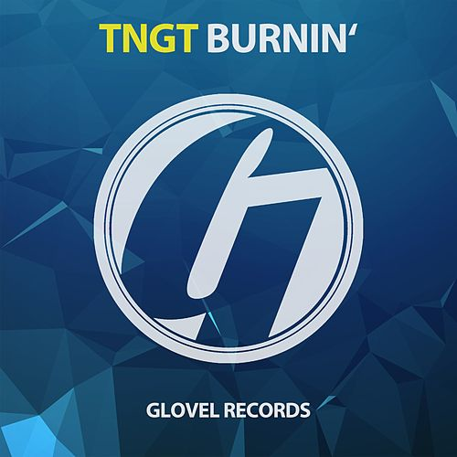 Burnin' by Tngt