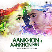 Aankhon Hi Aankhon Mein:  Love Songs Collections by Various Artists