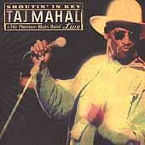 Shoutin' In Key: Live by Taj Mahal