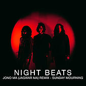 Sunday Mourning (Jono Ma Remix) by Night Beats