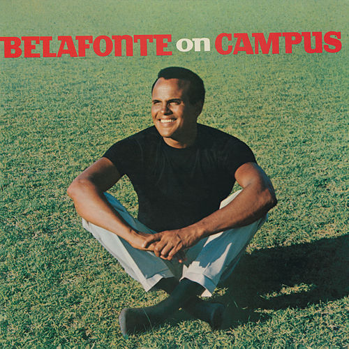 Belafonte On Campus by Harry Belafonte