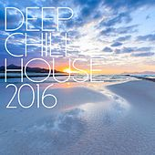 Deep Chill House 2016 - EP by Various Artists