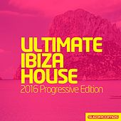 Ultimate Ibiza House - 2016 Progressive Edition - EP von Various Artists