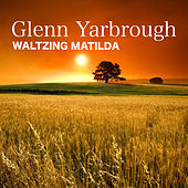 Waltzing Matilda by Glenn Yarbrough