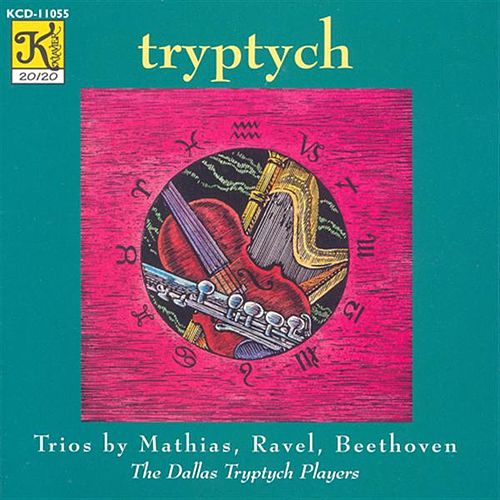 MATHIAS: Zodiac Trio / RAVEL: Sonatine (arr. for flute, harp and viola) / BEETHOVEN: Serenade by Dallas Tryptych Players