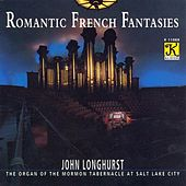 Romantic French Organ Works by John Longhurst